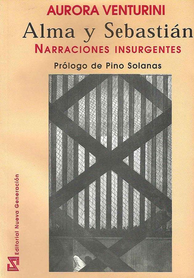 Aurora Venturini. Alma y Sebastián. Narraciones Insurgentes, 2001.