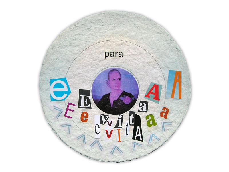Evita celebración, acrílico, lápiz y papel collage sobre pasta de papel, 26 x 26 cm, 2008.