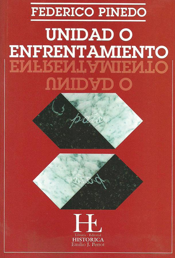 Federico Pinedo,  Unidad o Enfrentamiento , 2006